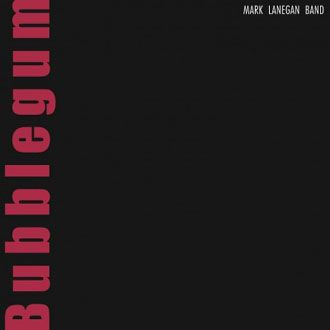 Mark Lanegan Band - Bubblegum - LP
