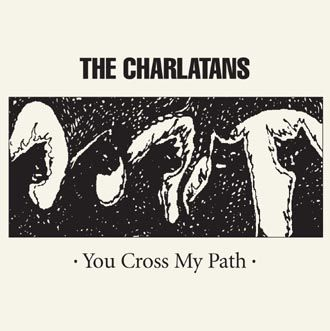 The Charlatans - You Cross My Path - 2CD