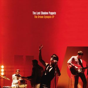"""The Last Shadow Puppets - The Dream Synopsis EP - 12"""" EP"""