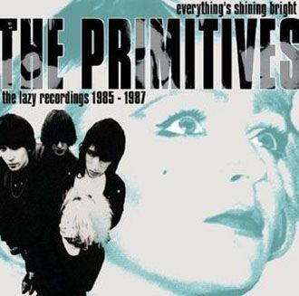 The Primitives - Everything's Shining Bright: The Lazy Recordings 1985-1987 - 2CD
