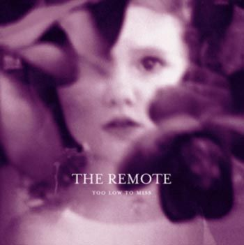 The Remote - Too Low To Miss - CD