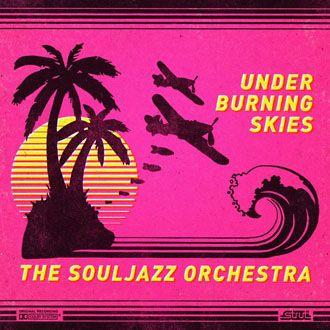 The Souljazz Orchestra - Under Burning Skies - CD