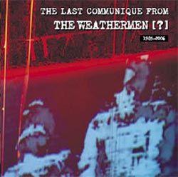 The Weathermen - The Last Communique From The Weathermen? - CD
