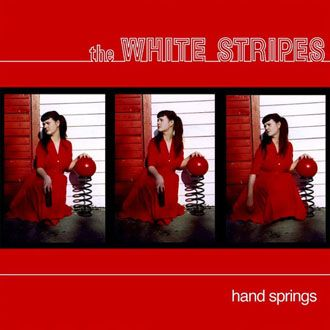 The White Stripes - Hand Springs - 7""