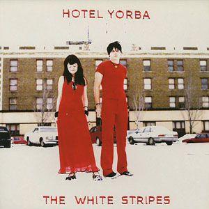 """The White Stripes - Hotel Yorba - 7"""""""