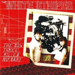 "The White Stripes - The Big Three Killed My Baby - 7"""