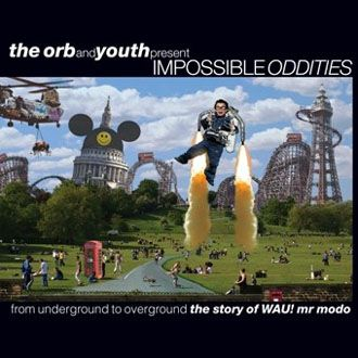 Various Artists - The Orb And Youth Present Impossible Oddities - 3CD