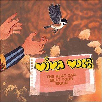 Viva Voce - Heat Can Melt Your Brain - CD