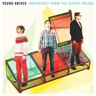 Young Knives - Ornaments From The Silver Arcade - CD