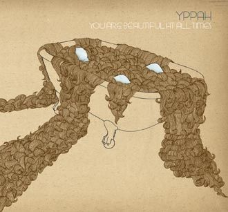 Yppah - You Are Beautiful At All Times - CD