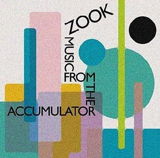 Zook - Music From The Accumulator - CD
