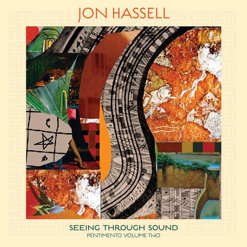Jon Hassell - Seeing Through Sound (Pentimento Volume Two) - LP