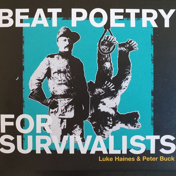 Luke Haines & Peter Buck - Beat Poetry For Survivalists - CD