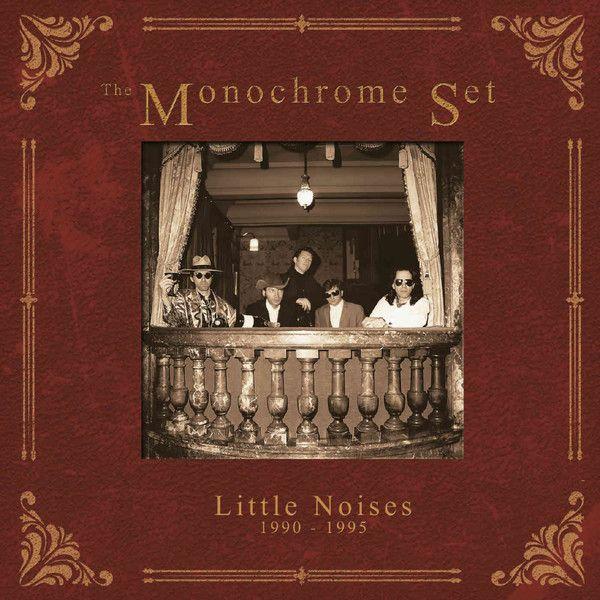 The Monochrome Set - Little Noises 1990 - 1995 - 5CD