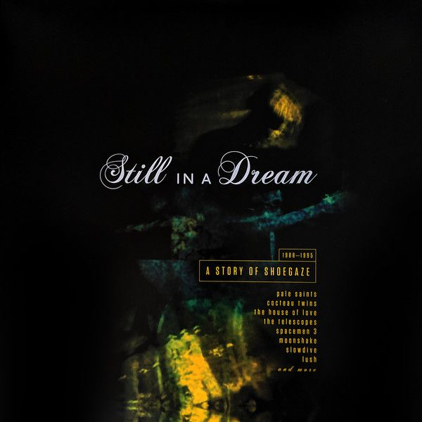 Various Artists - Still In A Dream: A Story Of Shoegaze 1988-1995 - 2LP