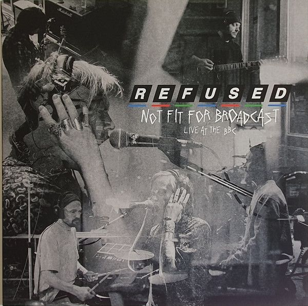 Refused - Not Fit For Broadcast (Live At The BBC) - LP