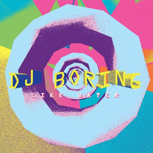 """DJ Boring - Like Water - 12"""""""