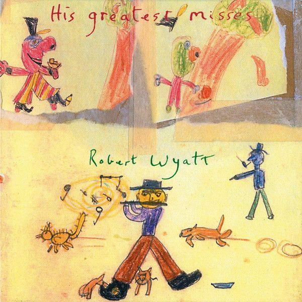 Robert Wyatt - His Greatest Misses - 2LP
