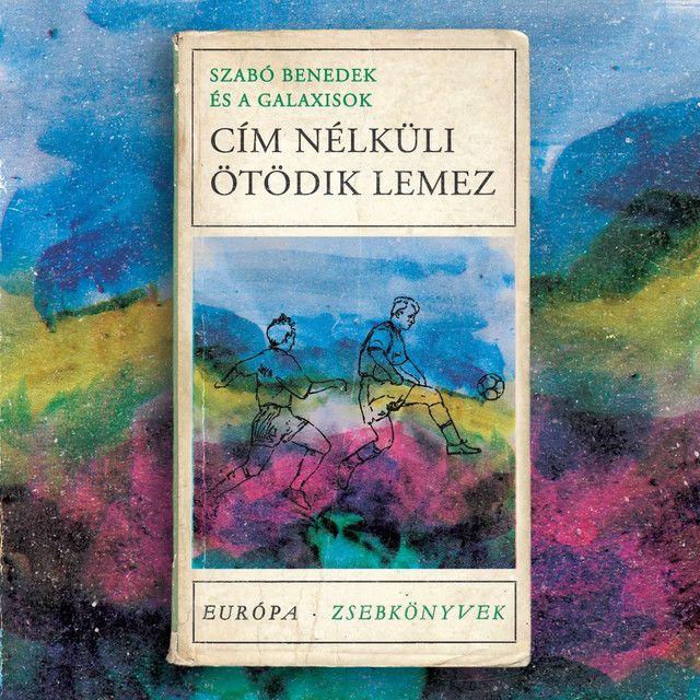 Szabó Benedek És A Galaxisok - Cím Nélküli Ötödik Lemez - CD