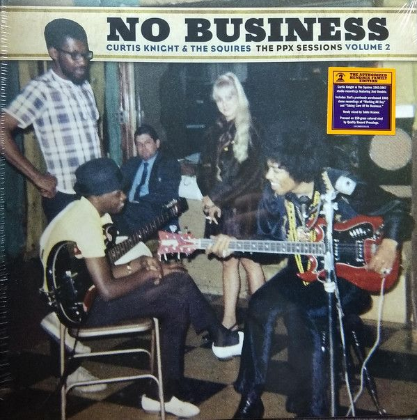 Curtis Knight & The Squires - No Business (The PPX Sessions Volume 2) - LP