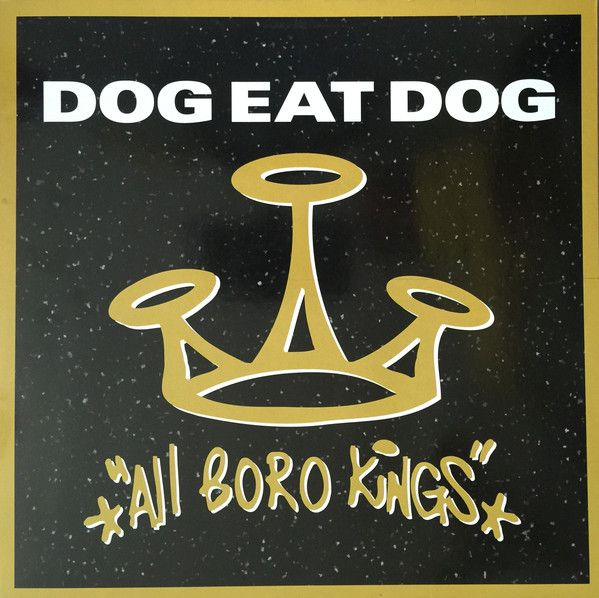 Dog Eat Dog - All Boro Kings - LP