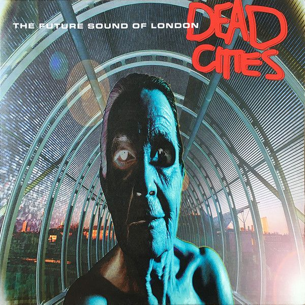 The Future Sound Of London - Dead Cities - 2LP
