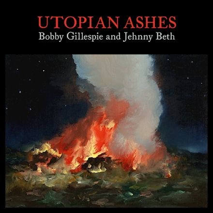 Bobby Gillespie & Jehnny Beth - Utopian Ashes - LP