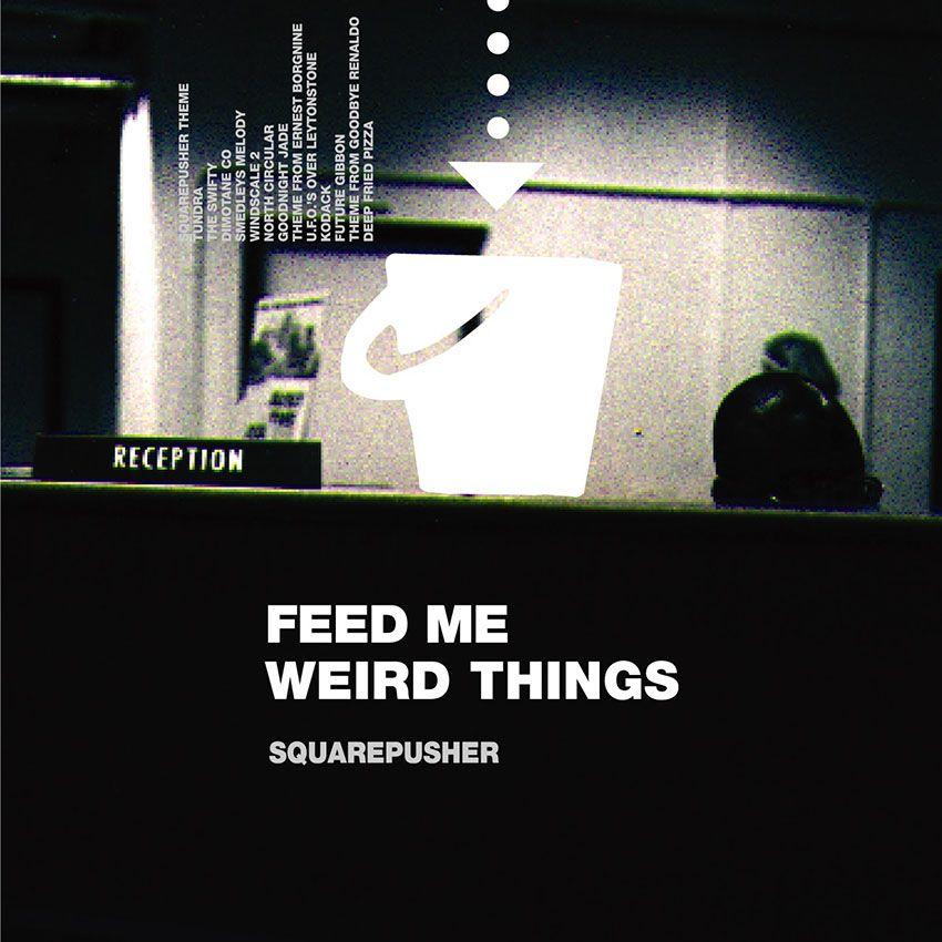 """Squarepusher - Feed Me Weird Things - 2LP+10"""""""