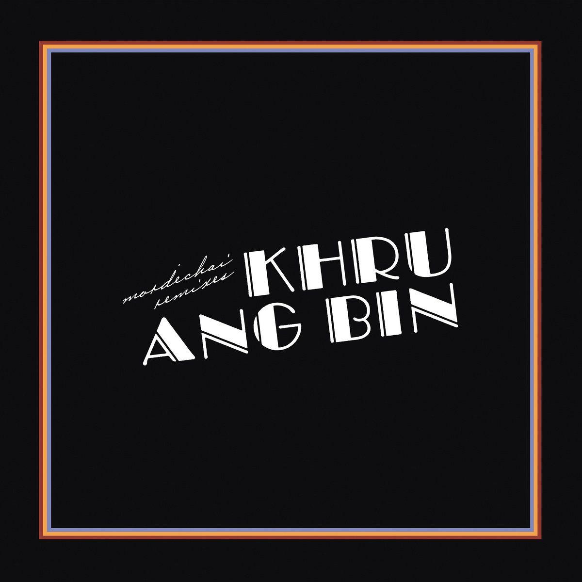 Khruangbin - Mordechai Remixes - 2LP